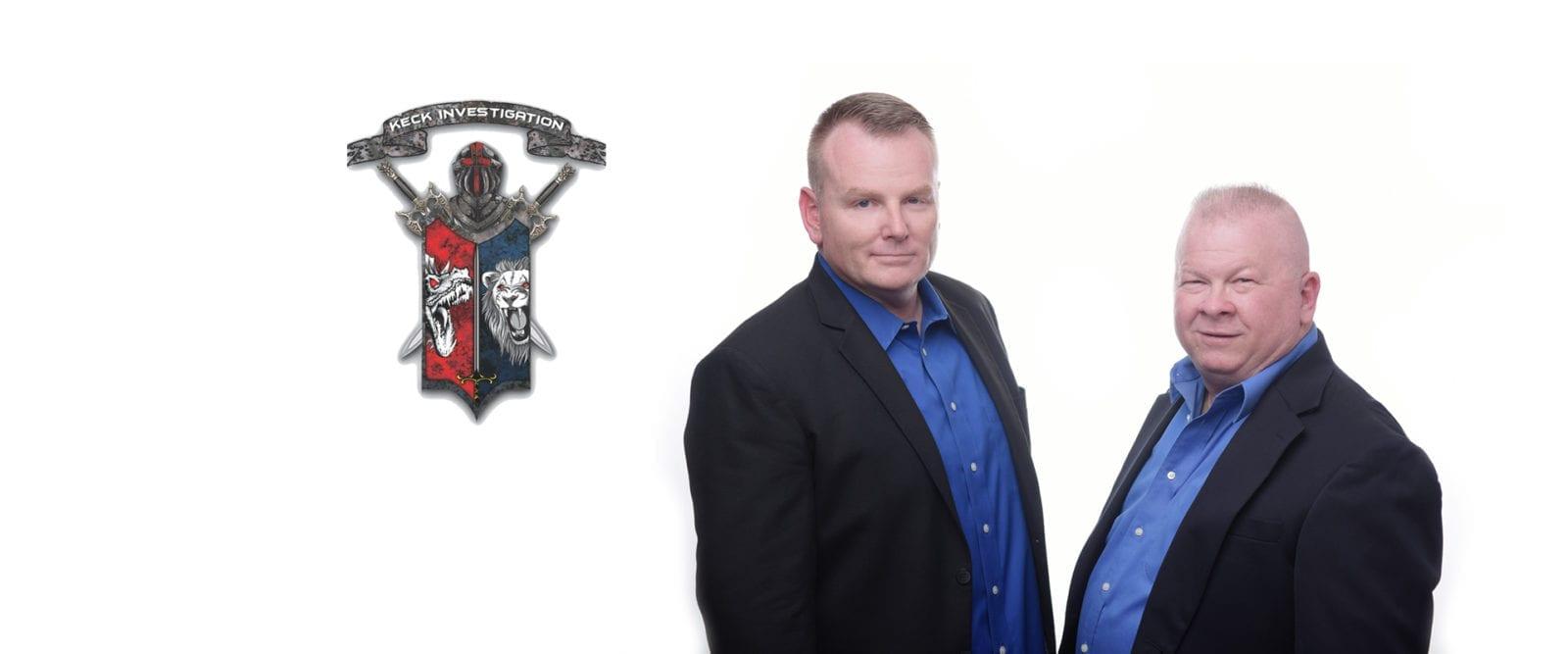 David Keck & Mark Lynn | Private Investigators | Keck Investigation Service, LLC